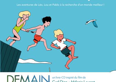 Demain : les aventures de Léo, Lou et Pablo à la recherche d'un monde meilleur